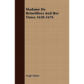 Madame De Brinvilliers And Her Times 16301676 by Stokes & Hugh