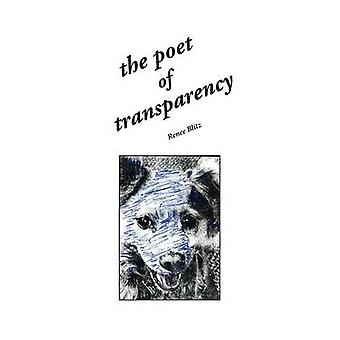 The Poet of Transparency by Blitz & Renee
