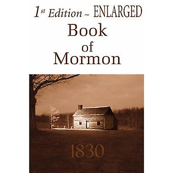 1st Edition Enlarged Book of Mormon by Smith & Joseph & Jr.