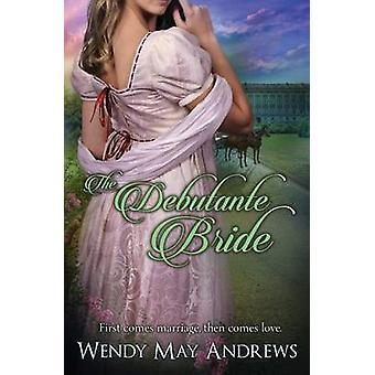 The Debutante Bride by Andrews & Wendy May