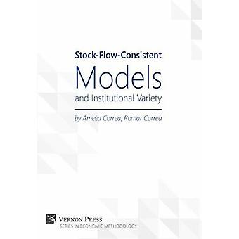 StockFlowConsistent Models and Institutional Variety by Correa & Amelia