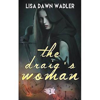 The Draigs Woman by Wadler & Lisa Dawn