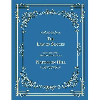 The Law of Success From The 1925 Manuscript Lessons by Hill & Napoleon