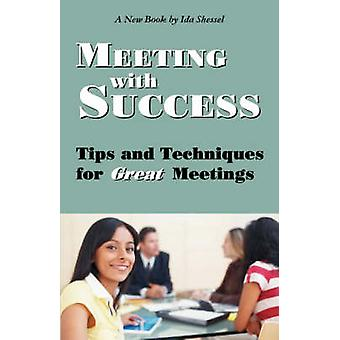 Meeting with Success Tips and Techniques for Great Meetings by Shessel & Ida