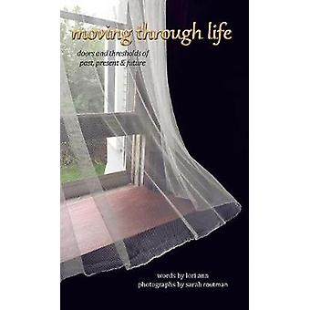 moving through life doors and thresholds of past present  future by ann & lori