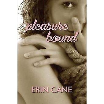 Pleasure Bound by Cane & Erin