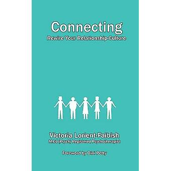 Connecting  Rewire Your RelationshipCulture by LorientFaibish & Victoria