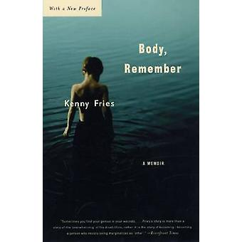 Body Remember A Memoir by Fries & Kenny