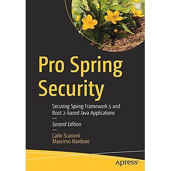 Pro Spring Security by Carlo ScarioniMassimo Nardone