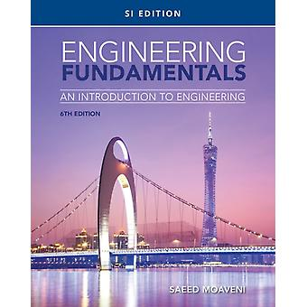 Engineering Fundamentals  An Introduction to Engineering SI Edition by Saeed Moaveni