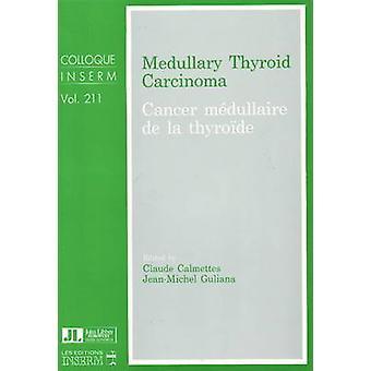 Medullary Thyroid Carcinoma by Claude Calmettes - 9780861962877 Book