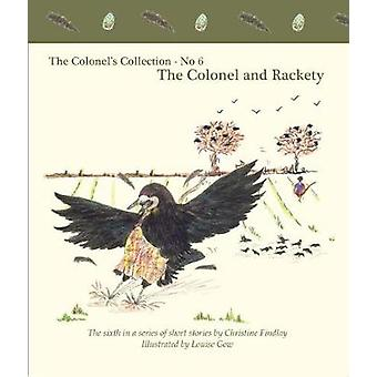 The The Colonel's Collection - No 6 - The Colonel and Rackety by Chris