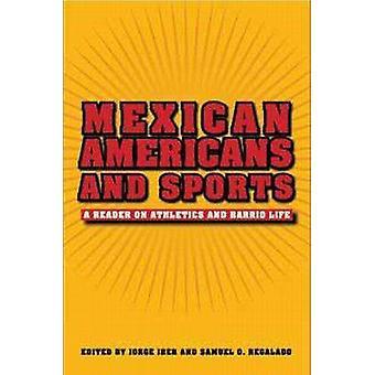 Américains d'origine mexicaines et Sports - un lecteur sur l'athlétisme et la vie de Barrio b