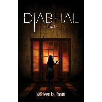 Diabhal - Diabhal Book 1 by Kathleen Kaufman - 9781684423194 Book