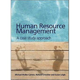 Human Resource Management - A Case Study Approach by Michael Muller-Ca