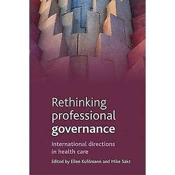 Rethinking professional governance - International directions in healt