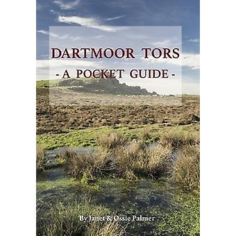 Dartmoor Tors - A Pocket Guide by Janet Palmer - 9781898964841 Book
