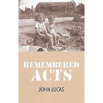 Remembered Acts by John Lucas - 9781910996379 Book