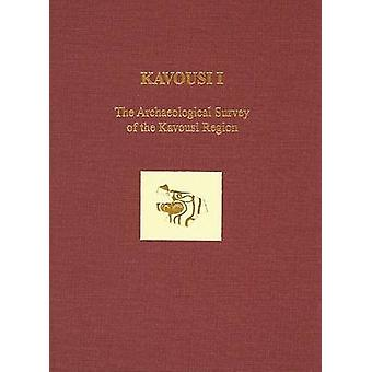 Kavousi I - The Archaeological Survey of the Kavousi Region by Donald