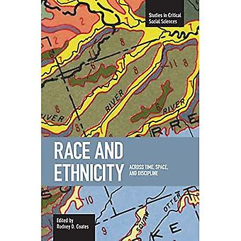 Race and Ethnicity: Across Time, Space and Discipline