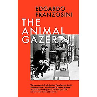The Animal Gazer by P. Franzosini - 9781788549394 Book