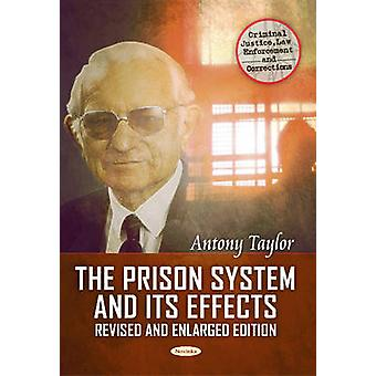 Prison System amp its Effects  Where from Where to amp Why by Antony Taylor