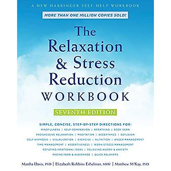The Relaxation and Stress Reduction Workbook door Martha Davis - 978168