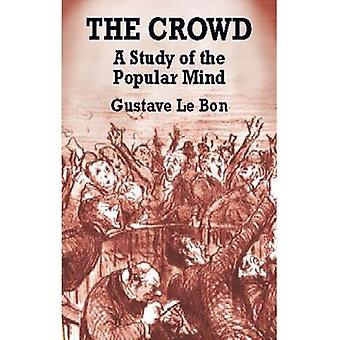 The Crowd by Gustave Le Bon
