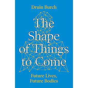 La forma de las cosas por venir - Explorar el futuro del cuerpo humano b