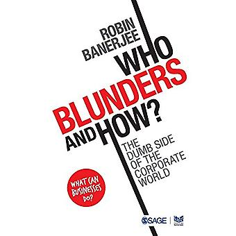 Who Blunders and How - The Dumb Side of the Corporate World von Robin B