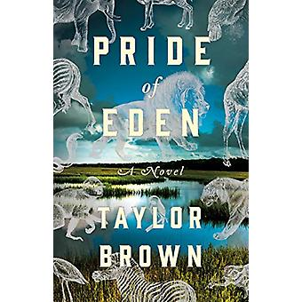 Pride of Eden - A Novel by Taylor Brown - 9781250203816 Book
