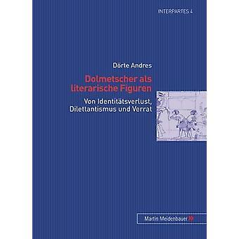 Dolmetscher ALS Literarische Figuren - Von Identitaetsverlust - Dilett