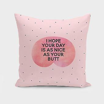 J'espère que votre journée est aussi agréable que votre couverture butt-oreiller