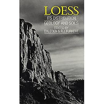 Loess : Its Distribution, Geology and Soils: Proceedings of an International Symposium, New Zealand, 13-21 February, 1987