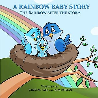 A Rainbow Baby Story - The Rainbow After the Storm by Kim S Roman - 97