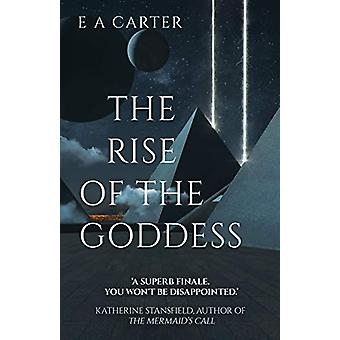 The Rise of the Goddess by E A Carter - 9781641842754 Book