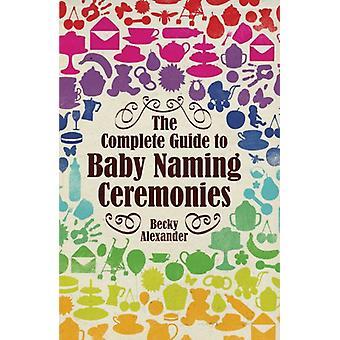 Becky Alexanderin täydellinen opas vauvan nimeämisseremonioihin - 978