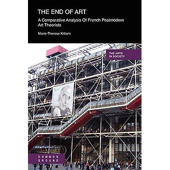 The End of Art - A Comparative Analysis of French Postmodern Art Theor