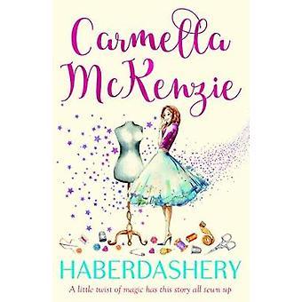 Haberdashery-tekijä Carmella McKenzie - 9781912145331 Kirja