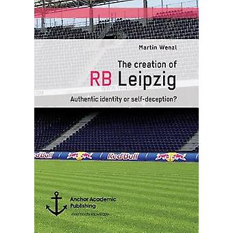 The creation of RB Leipzig. Authentic identity or self-deception? by