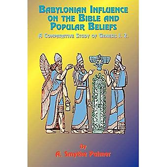 Babylonian Influence on the Bible and Popular Beliefs: A Comparative Study of Genesis 1. 2