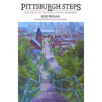 Pittsburgh Steps Het verhaal van de openbare trappen van de stad