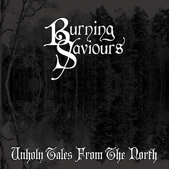 Burning Saviours - Unholy Tales From the North [Vinyl] USA import