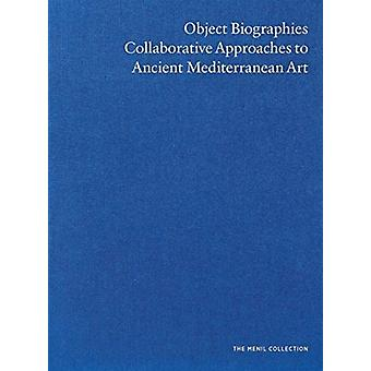 Object Biographies by Edited by John North Hopkins & Edited by Sarah Kielt Costello & Edited by Paul R Davis