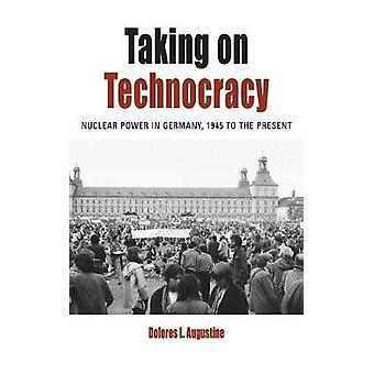 Taking on Technocracy Nuclear Power in Germany 1945 to the Present 24 Protest Culture  Society 24