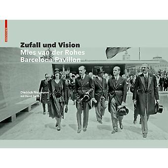 Zufall und Vision  Der Barcelona Pavillon von Mies van der Rohe by Dietrich Neumann