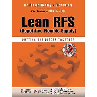 Lean RFS Repetitive Flexible Supply  Putting the Pieces Together by Glenday & Ian Fraser