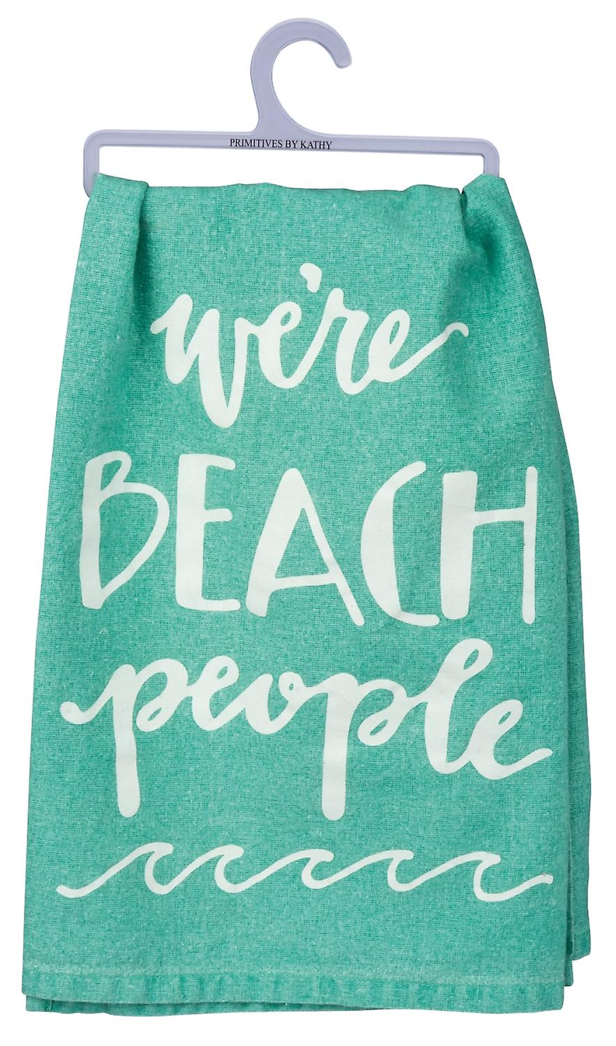 We're Beach People Teal Blue Kitchen Dish Towel Cotton