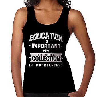 Education Is Important But My Shoe Collection Is Importantest Women's Vest