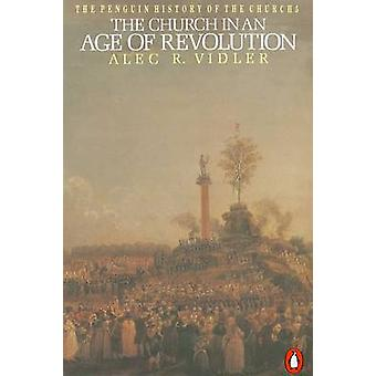 The Penguin History of the Church - The Church in an Age of Revolution